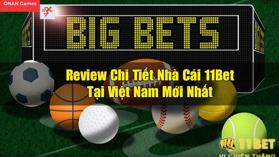 11Bet – Review Chi Tiết Nhà Cái 11Bet Tại Việt Nam Mới Nhất