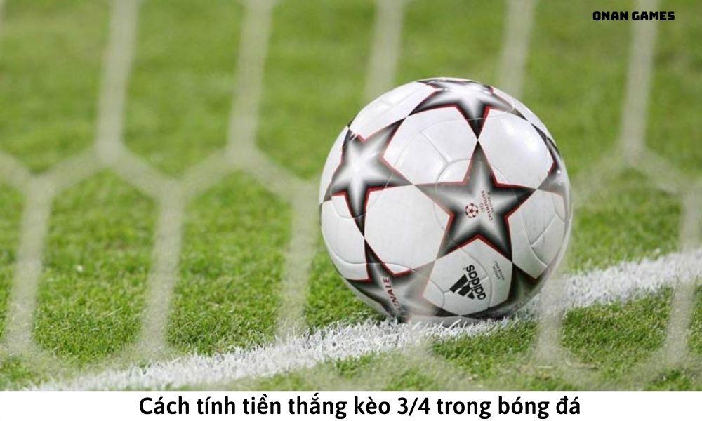 Cách tính tiền thắng kèo 34 trong bóng đá