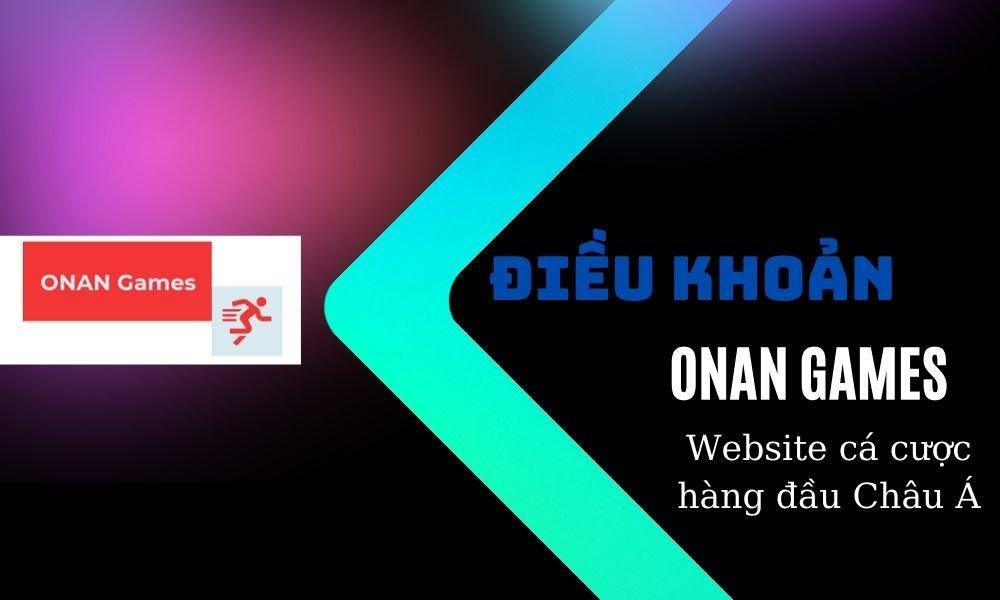 Điều khoản của Onan Games