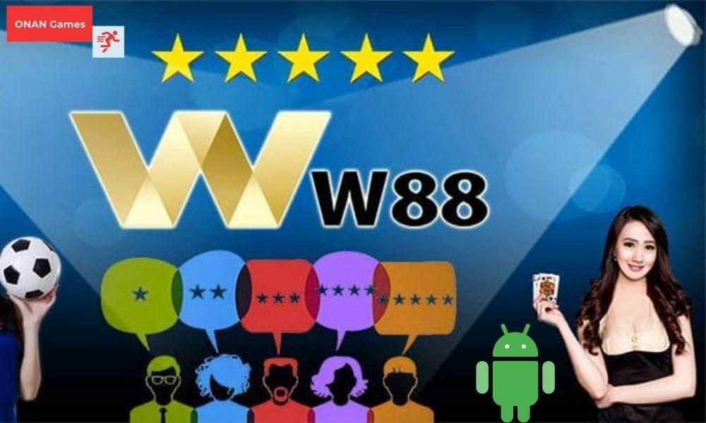 W88 có ứng dụng tương thích cho các dòng điện thoại Android